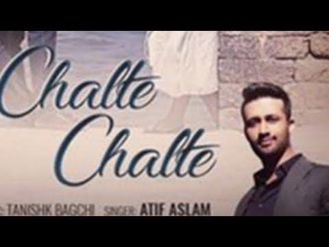 chalte chalte atif aslam full new song 2018