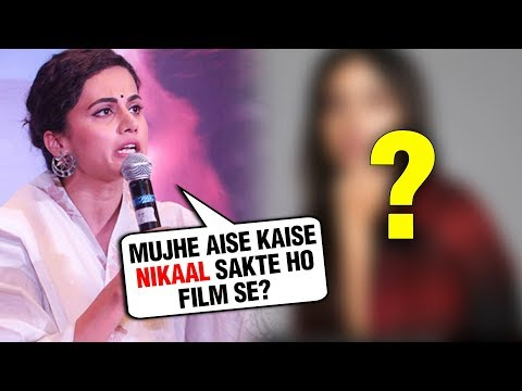 Taapsee Pannu ANGRY REACTION On Being REPLACED By This ACTRESS
