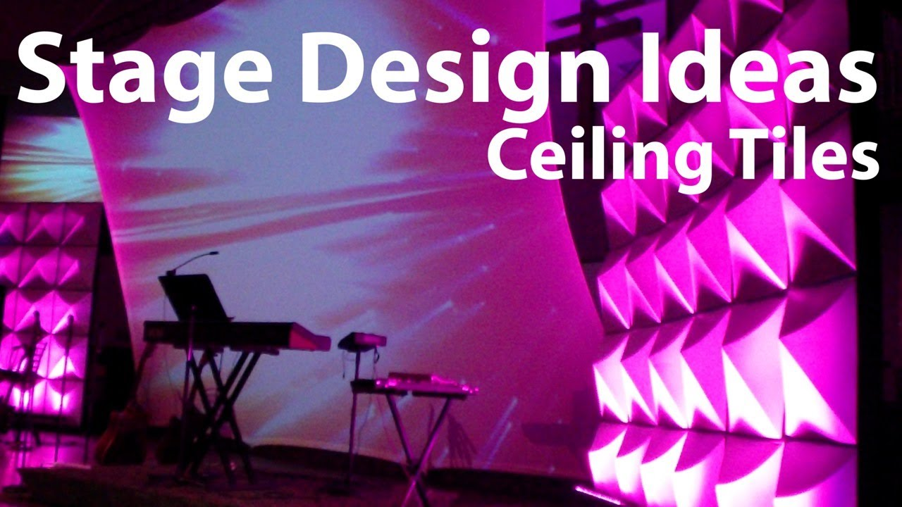 Church Stage Design Ideas : Ceiling Tiles - YouTube