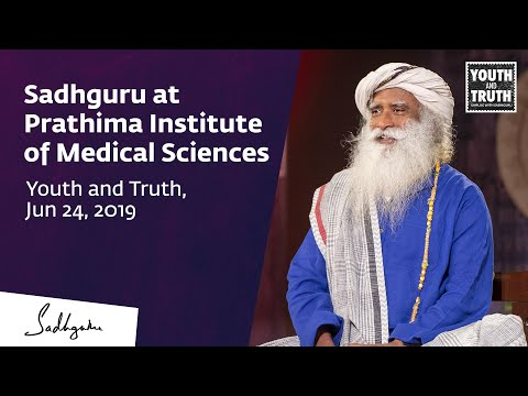 Sadhguru at Prathima Institute of Medical Sciences – Youth and Truth  Talk