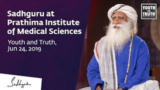 Sadhguru at Prathima Institute of Medical Sciences – Youth and Truth [Full Talk]