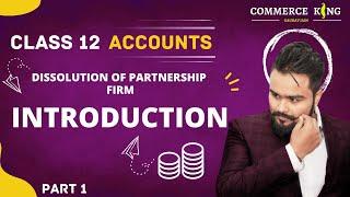 ? Dissolution of Partnership firm | Class 12 | Theory part | Class 12 accounts | video 47