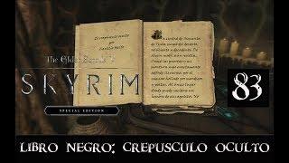 SKYRIM SPECIAL EDITION #83 -LIBRO NEGRO CREPÚSCULO OCULTO-