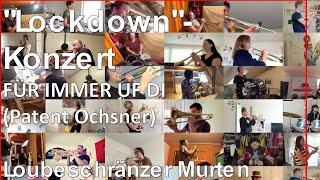 «Für immer uf di» Lockdown-Konzert • Loubeschränzer Murten