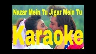 Nazar Mein Tu Jigar Mein Tu Karaoke - Aandolan ( 1995 ) Kumar Sanu & Sadhana Sargam
