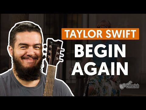 Begin Again - Taylor Swift (aula de violão completa)