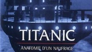 TITANIC : Anatomie d'un Naufrage (Documentaire - 90 min)