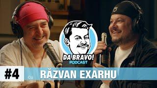 DA BRAVO! Podcast #4 cu Răzvan Exarhu