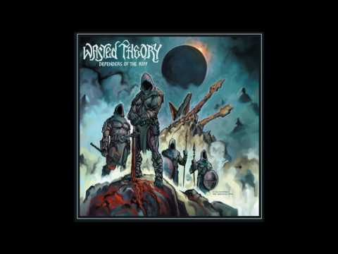 Wasted Theory - Defenders of the Riff   (Full Album)