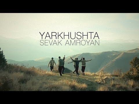 Sevak Amroyan - Yarkhushta / Յարխուշտա