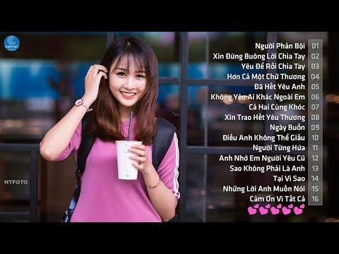 Những Ca Khúc Nhạc Trẻ Hay Nhất 2017 - 40 Bài Hát Nhạc Trẻ Buồn Làm Tan Nát Hàng Triệu Trái Tim