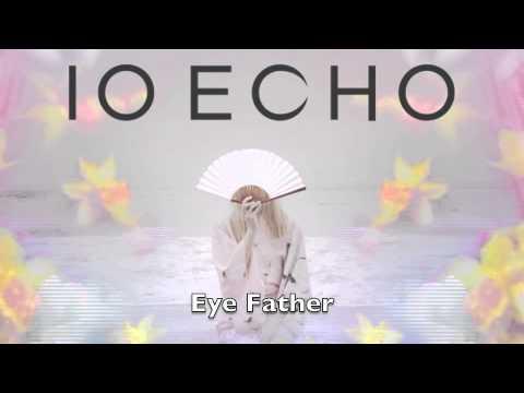 IO Echo - Eye Father