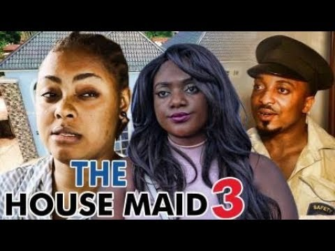 THE HOUSE MAID 3 - LATEST 2017 NIGERIAN NOLLYWOOD MOVIES