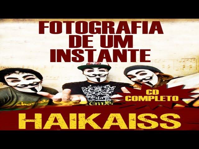 Haikaiss Fotografia De Um Instante CD Completo
