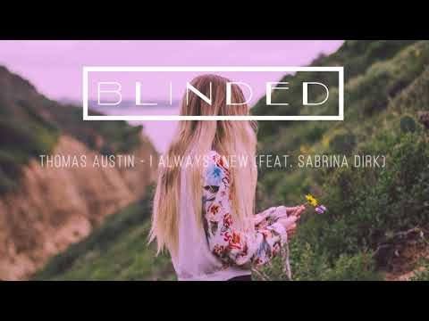 Thomas Austin - I Always Knew (Feat Sabrina Dirk)