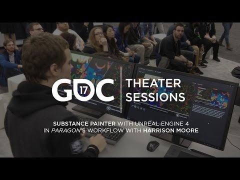 GDC 2017: Substance Painter with Unreal Engine 4 in Paragon's workflow w/ Harrison Moore