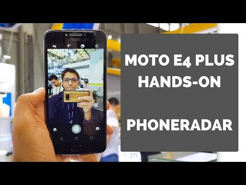Moto E4 Plus Hands-On at MWC Shanghai, China