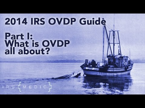 Part I: The 2014 Offshore Voluntary Disclosure Program/Initiative (OVDI/OVDP) Guide