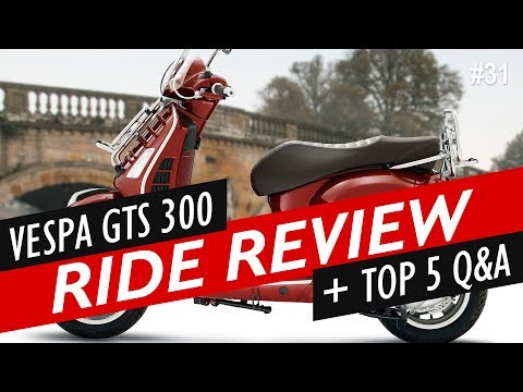 Vespa GTS 300 First Ride + Top 5 Questions