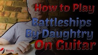 How to Play Battleships by Daughtry on guitar