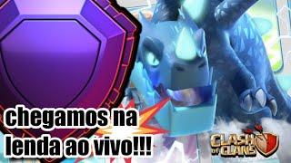 CHEGAMOS NA LENDA AO VIVO!!! - CLASH OF CLANS #6K