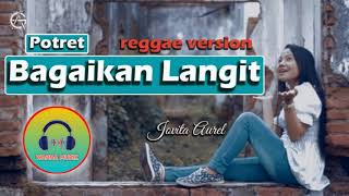 Bagaikan Langit - Potret - Reggae Version [ Jovita Aurel ]