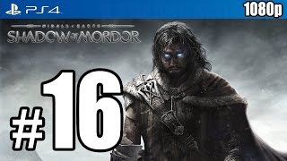 Middle-Earth: Shadow of Mordor Walkthrough PART 16 (PS4) [1080p] TRUE-HD QUALITY