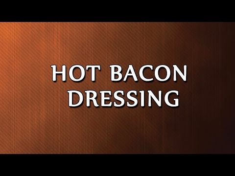 Hot Bacon Dressing | RECIPES | EASY TO LEARN