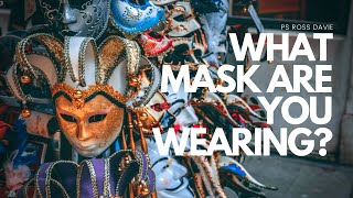 Bayside Christian Church - What Mask Are You Wearing? - Ps Ross Davie