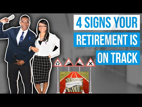 4 Signs that will keep your Road to Retirement on Track.