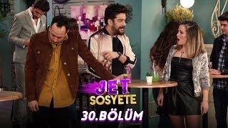 Jet Sosyete 30.Bölüm (Tek Parça Full HD)