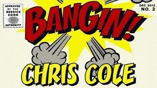 Video Chris Cole - Bangin! download MP3, 3GP, MP4, WEBM, AVI, FLV Desember 2017