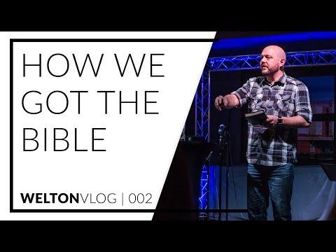 How We Got The Bible | WeltonVlog | 002