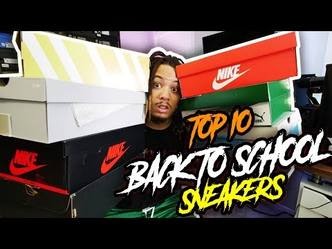 TOP 10 BACK TO SCHOOL SNEAKERS IN 2017