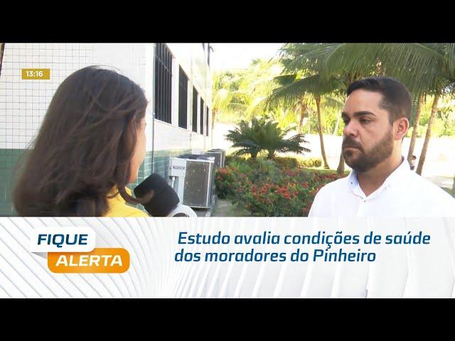 Estudo avalia condições de saúde dos moradores que precisaram deixar o Pinheiro