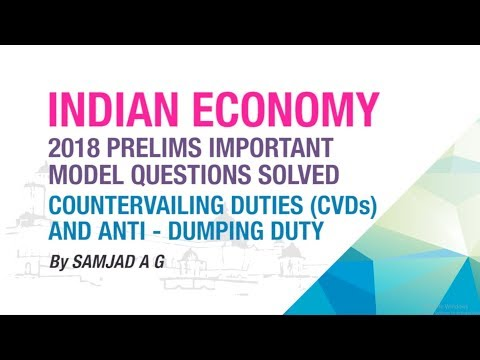 COUNTERVAILING DUTIES (CVDs) & ANTI-DUMPING DUTIES | PRELIMS MODEL QUESTION SOLVED | ECONOMY GURU