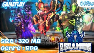 [REGAMING]Game bisa Offline dan Online - Eternity Legends / First Look and Gameplay (Android)
