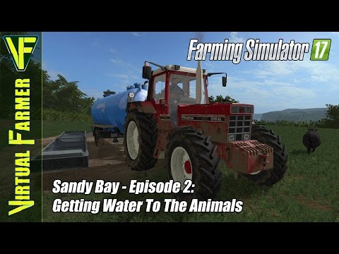 Let's Play Farming Simulator 17 - Sandy Bay, Episode 2: Getting Water To The Animals