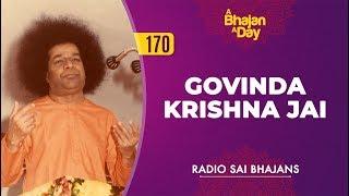 170 - Govinda Krishna Jai | Baba Sings | Radio Sai Bhajans