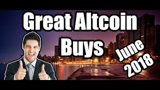 3 Great Altcoin Buys RIGHT NOW - June 2018 [Cryptocurrency/Altcoin Best Investment]