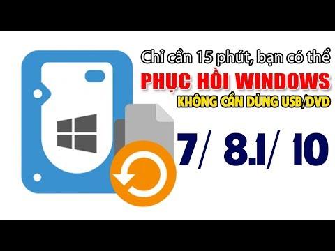Chu Đặng Phú HƯỚNG DẪN PHỤC HỒI LẠI WINDOWS NHƯ MỚI CHỈ VỚI 15 PHÚT KHÔNG CẦN USB/DVD HỖ TRỢ