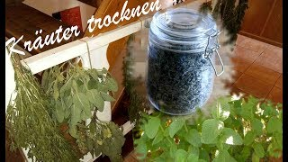 Kräuter richtig trocknen und aufbewahren   Tee(mischungen) selber herstellen bzw. trocknen