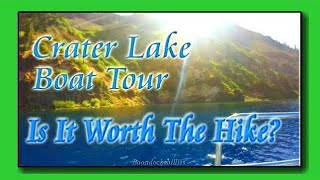 RV Lifestyle: Is It Worth  The Long Hike Down To Crater Lake For The Boat Tour?