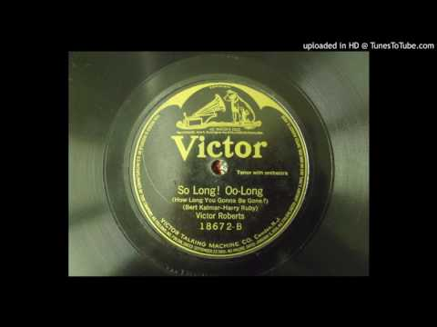 So Long Oolong (Bert Kalmar - Harry Ruby) Victor Roberts (Billy Jones) - Recorded 3/31/1920