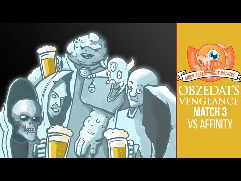 Much Abrew: Obzedat's Vengeance vs. Affinity (Match 3)