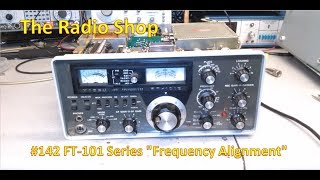 #142 Yaesu FT 101 Series Frequency Adjustment