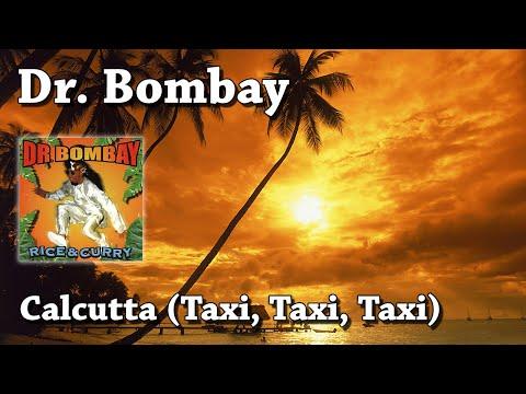 Calcutta (Taxi, Taxi, Taxi) - Dr. Bombay (HQ)