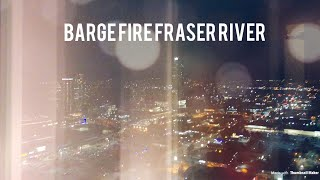 Barge Fire Fraser River False Alarm in Surrey