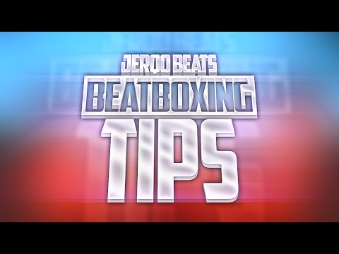 Tips To Become Better At Beatboxing!