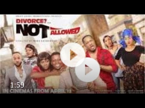 Download DIVORCE NOT ALLOWED 2020 Latest Nollywood Movie Hits ....